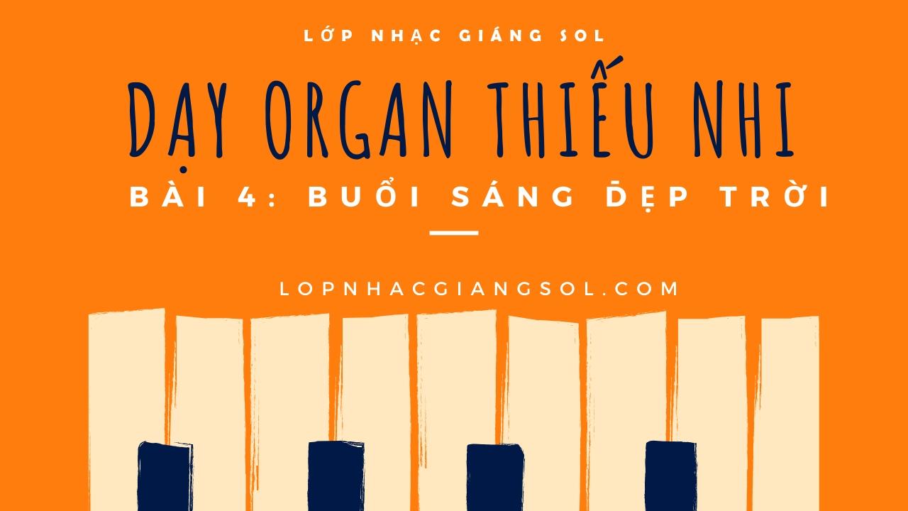 Dạy Đàn Organ Quận 12 || Bài 4: Buổi Sáng Đẹp Trời || Lớp nhạc Giáng Sol Quận 12, dạy đàn piano quận 12, dạy đàn guitar quận 12, hướng dẫn học đàn organ